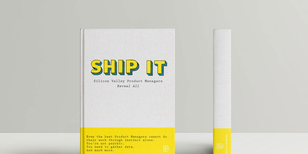 Ship it: Silicon Valley Product Managers Reveal All