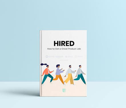 Hired: How to Get a Product Management Job