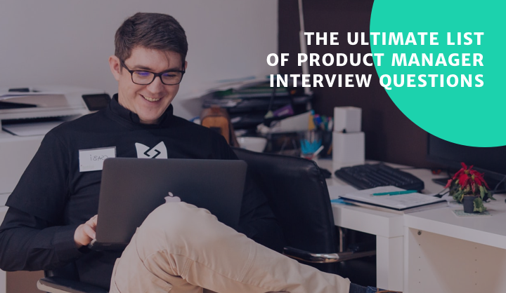 The Ultimate List of Product Manager Interview Questions