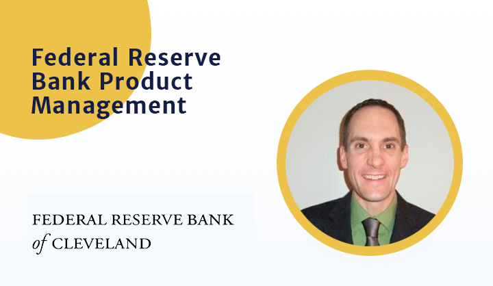 Product Management at the Federal Reserve Bank - Product
