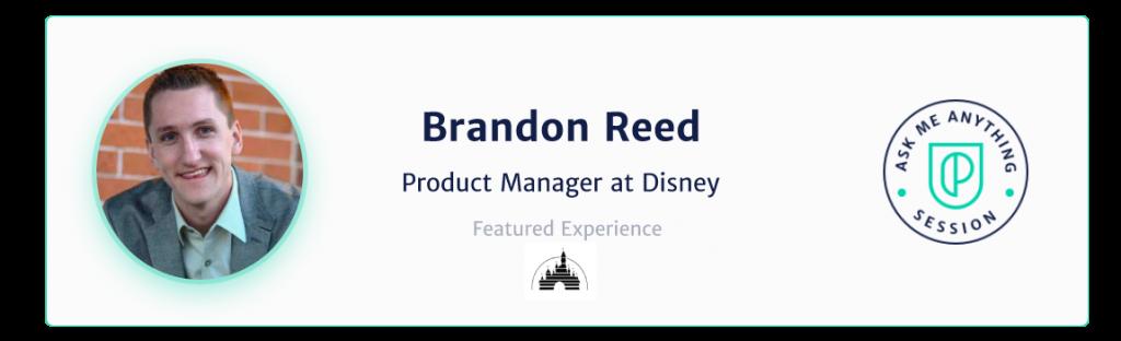 brandon-reed-designing-digital-products-disney-parks-product-school-management-bio