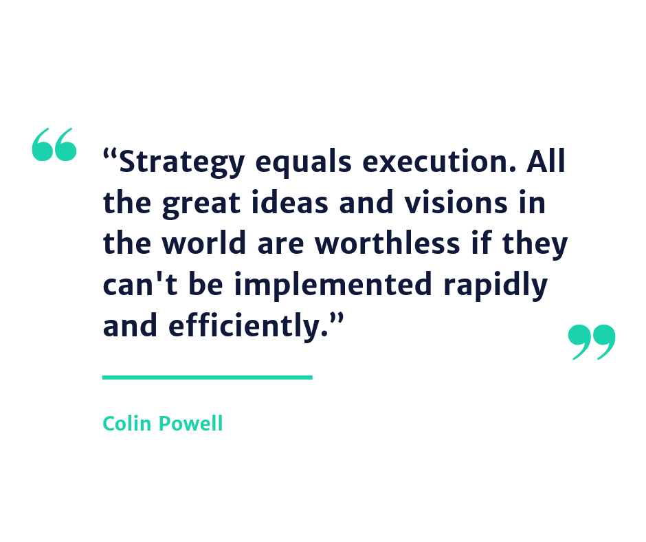 Colin Powell quote Strategy equals execution