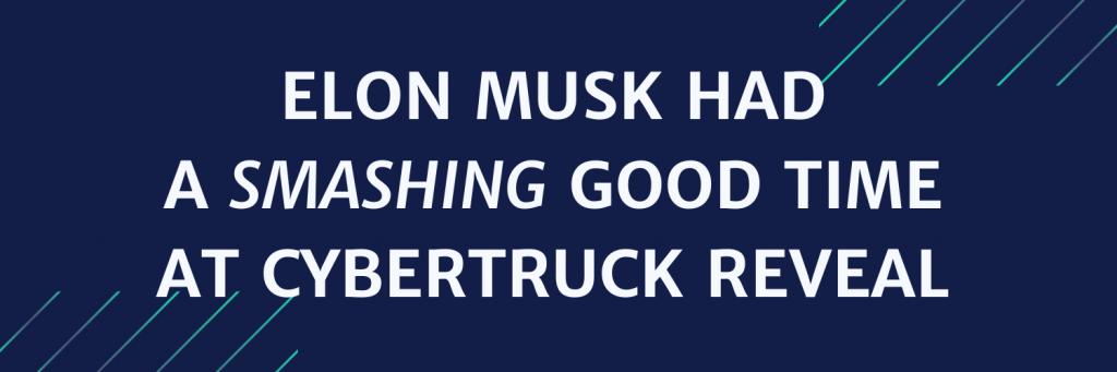 News Elon musk has a smashing good time at cybertruck reveal