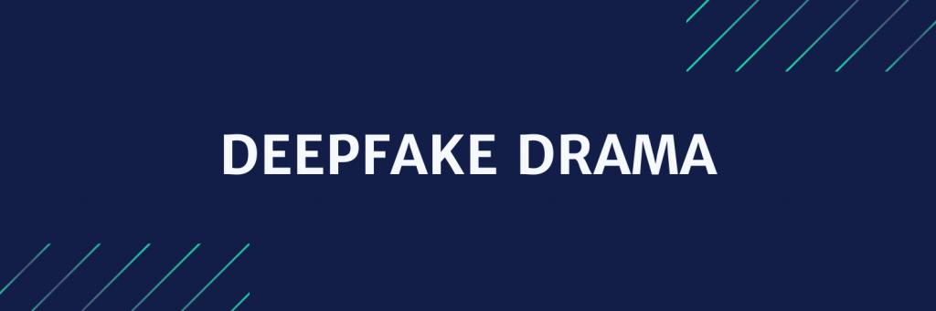 Deepfake drama news headline