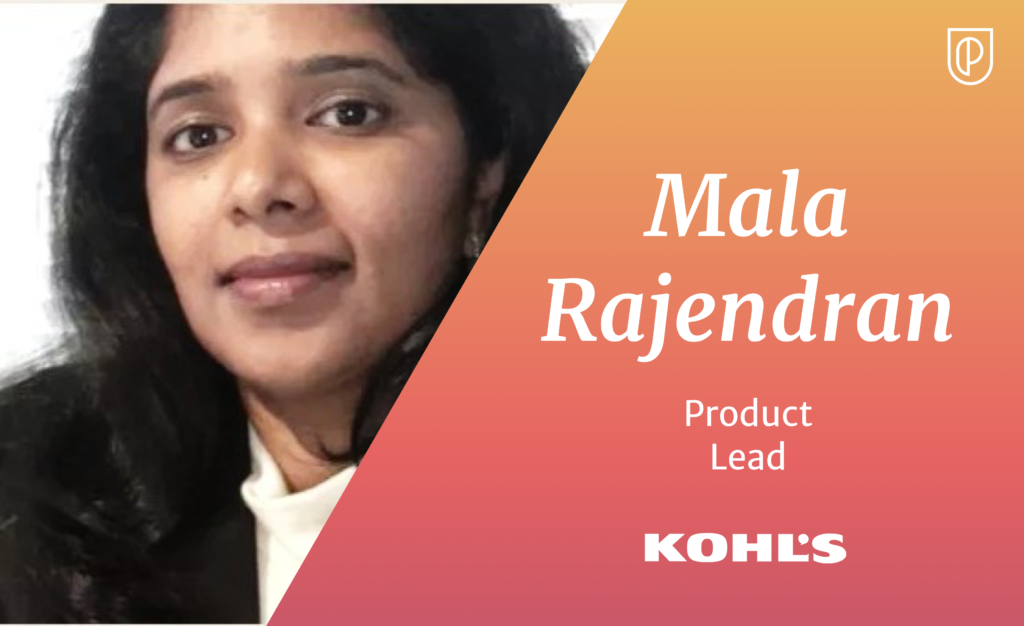 Mala Rajendran Product Lead Kohl's