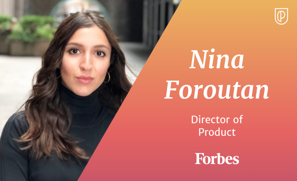 Nina Foroutan Director of Product Forbes