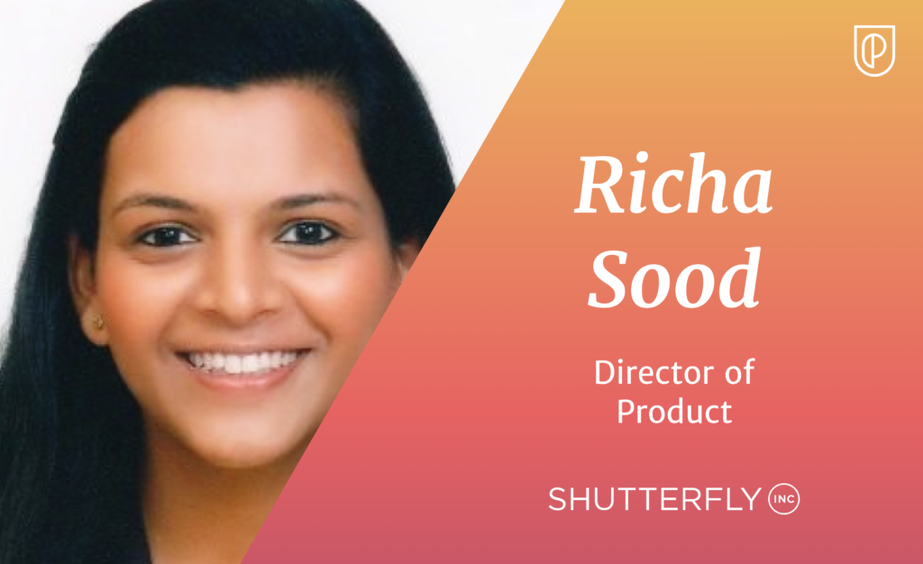 Richa Sood Director of Product Shutterfly