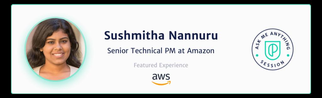 Sushmitha Nannuru Senior Technical PM at Amazon