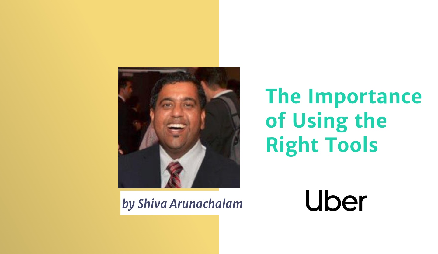Uber Sr Product Manager on The Importance of Using the Right Tools