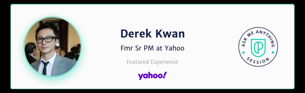 Derek Kwan Former Senior Product Manager at Yahoo
