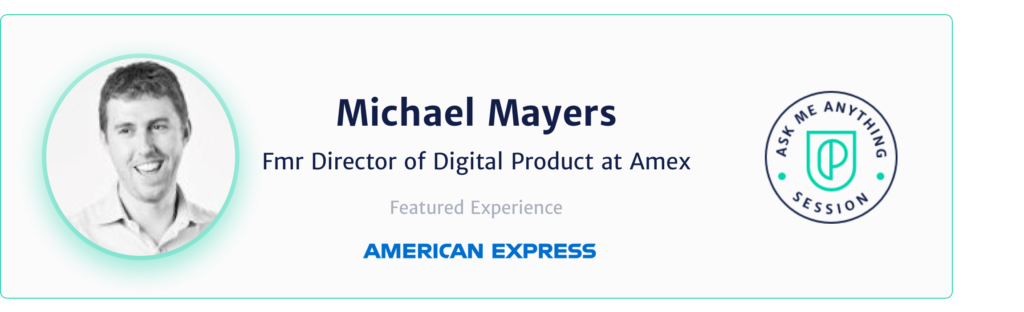 Michael Mayers former Director of Digital product at Amex
