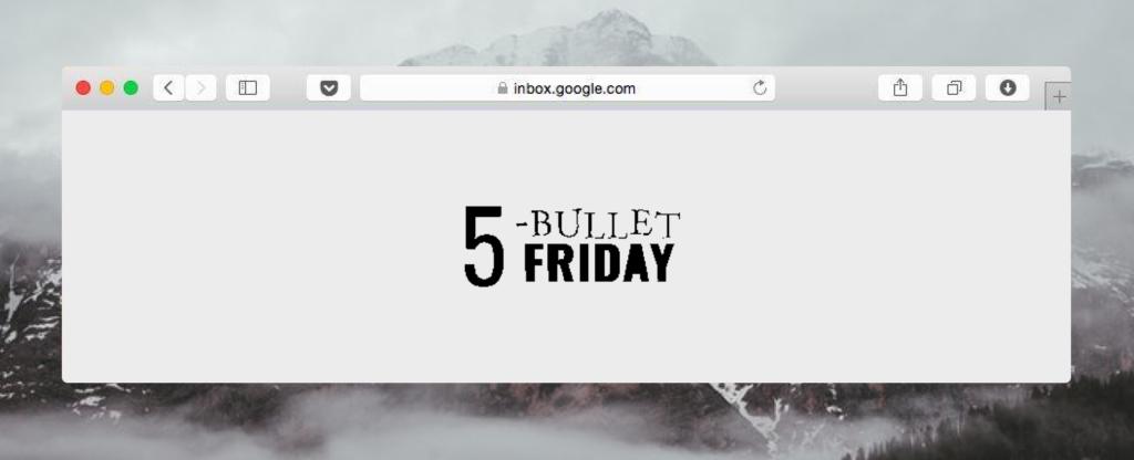 5-Bullet Friday