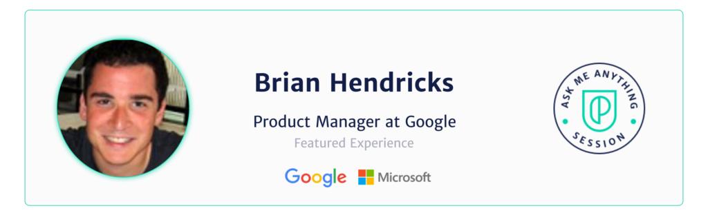 Brian Hendricks, Product Manager at Google