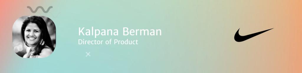 Kalpana Berman, Director of Product at Nike