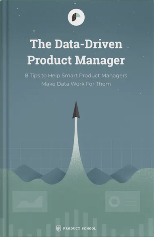 The Data Driven Product Manager