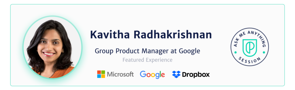 Kavitha Radhakrishnan Group Product Manager at Google