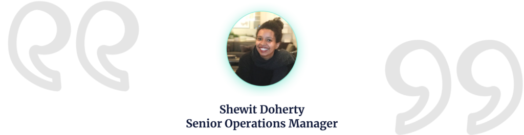 Shewit Doherty, Senior Operations Manager