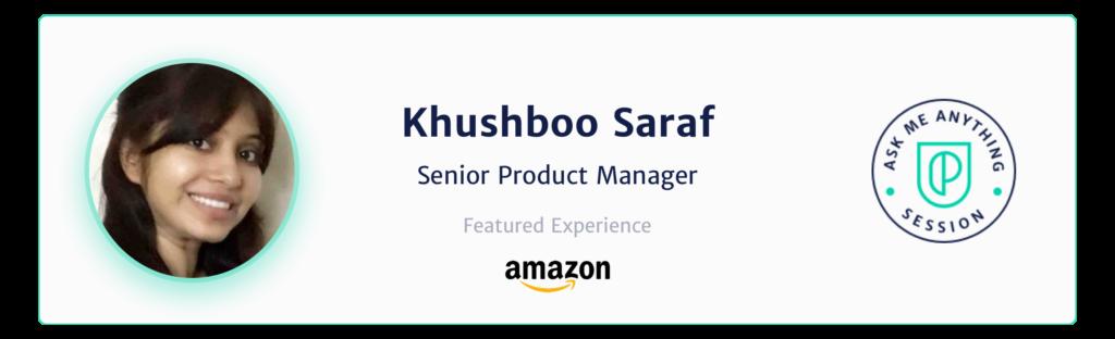 Khushboo Saraf Senior Product Manager Amazon