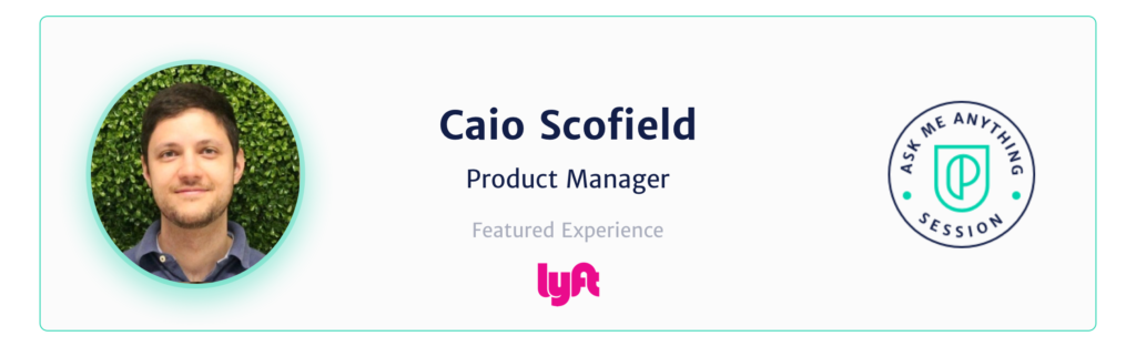 Caio Scofield Product Manager Lyft