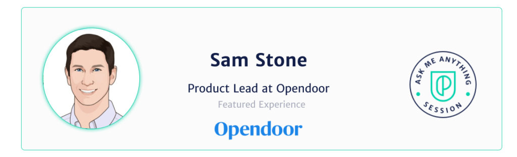 Sam Stone Product Lead at Opendoor for an AMA session at Product School