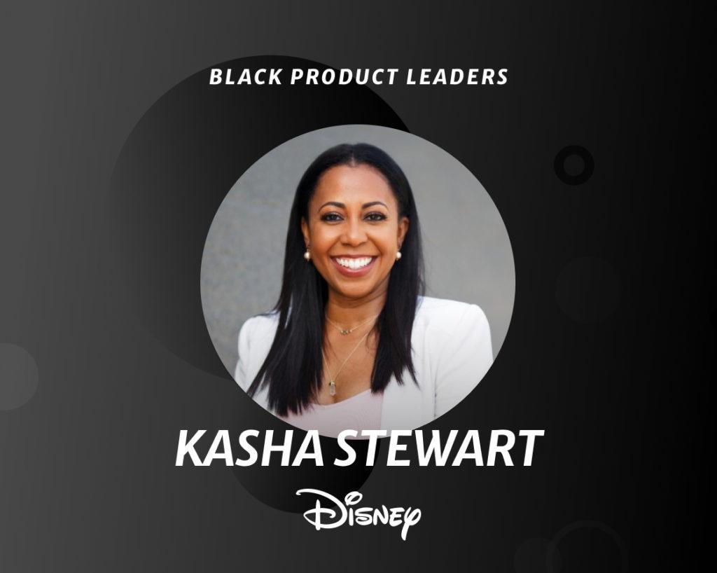 Kasha Stewart, Head of Product at Disney