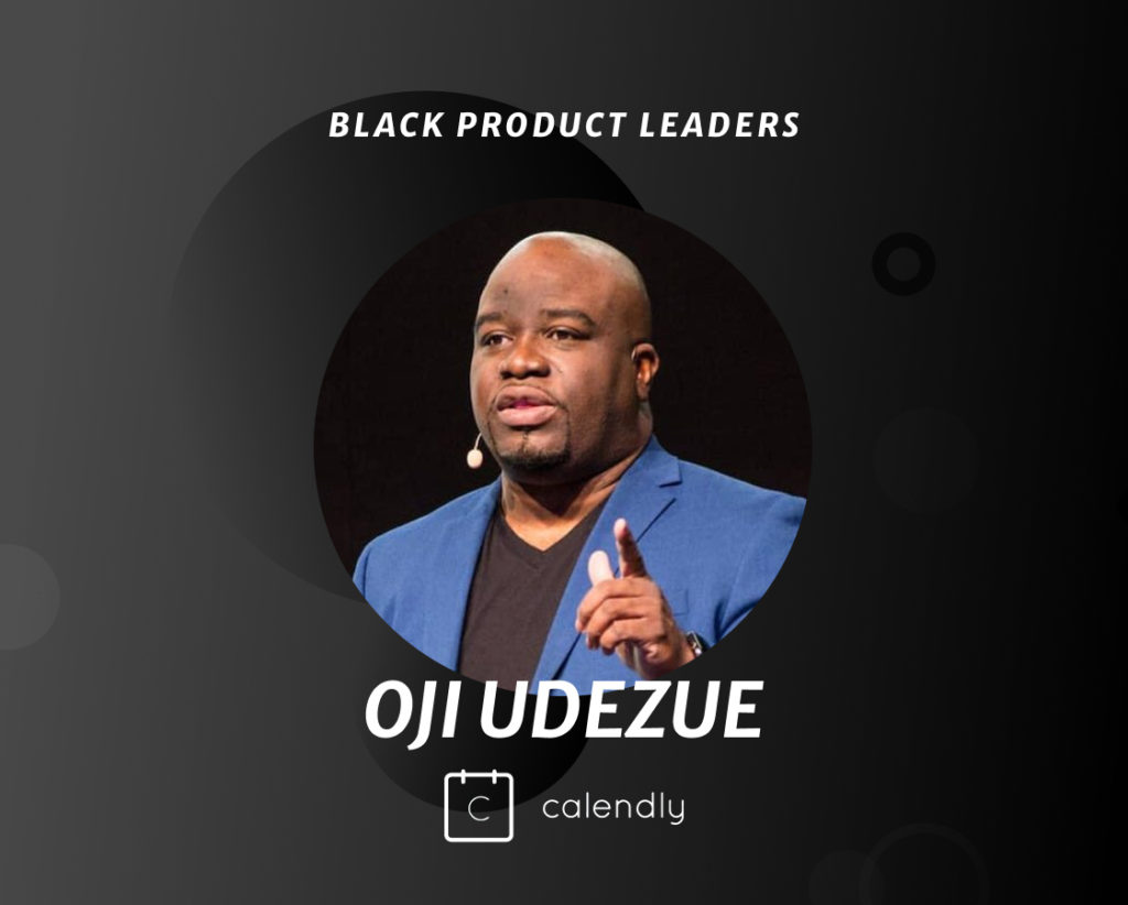 Oji Udezue, VP of Product at Calendly