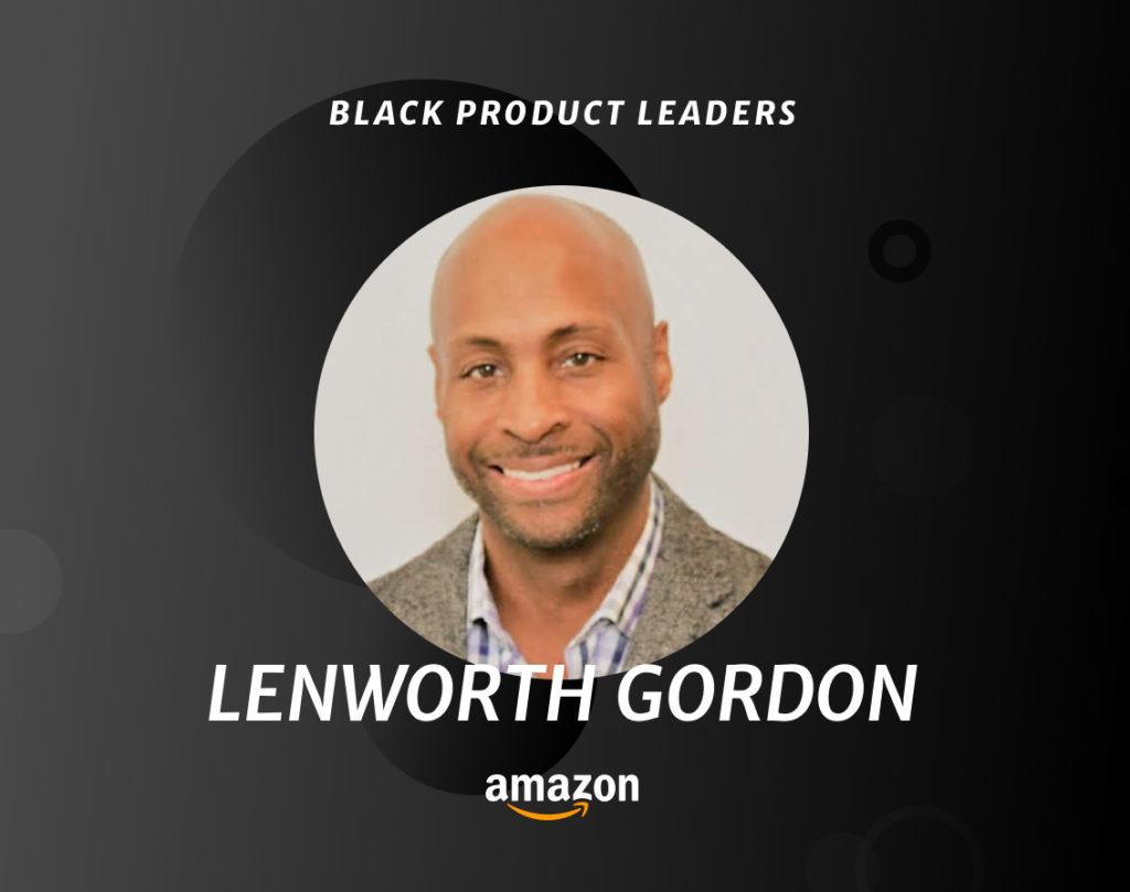 Lenworth Gordon, Senior Technical Product Manager at Amazon