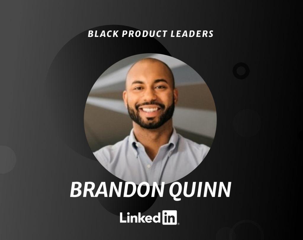 Brandon Quinn, Senior Product Manager at LinkedIn