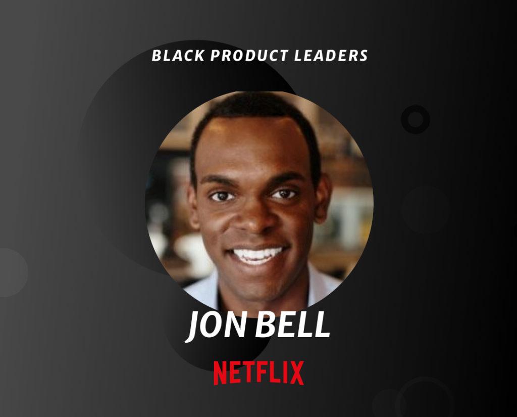 Jon Bell, Product Lead at Netflix