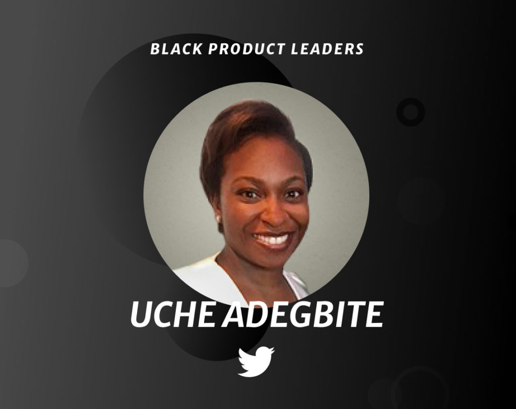 Uche Adegbite, Director of Product at Twitter