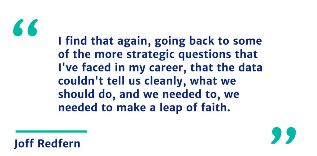 Joff quote about making a leap when launching products