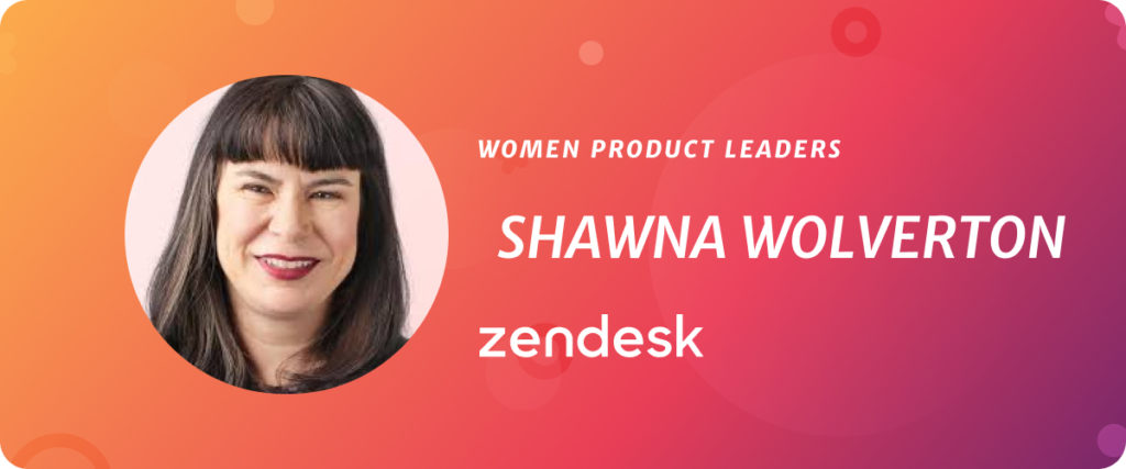 Shawna Wolverton, EVP of Product at Zendesk