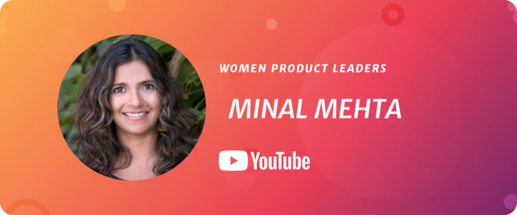 Minal Mehta, Head of Product at YouTube
