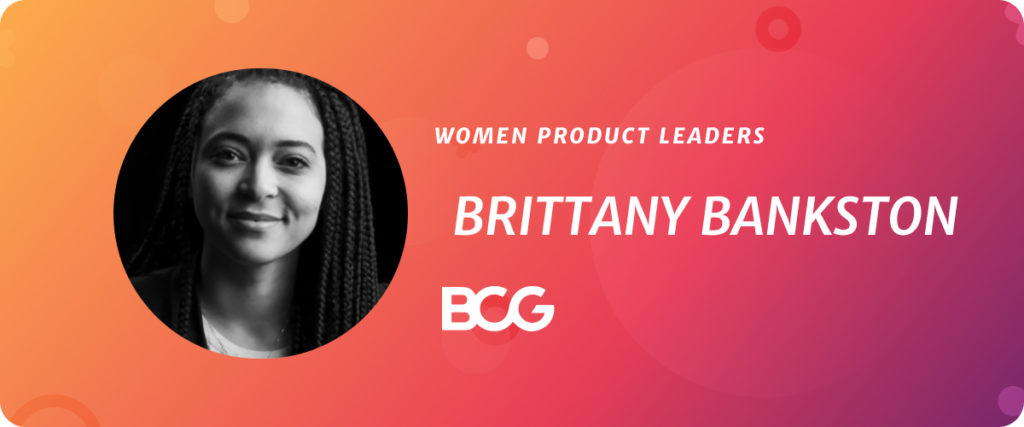 Brittany Bankston, Co-founder of Black PMs & Lead PM at BCG