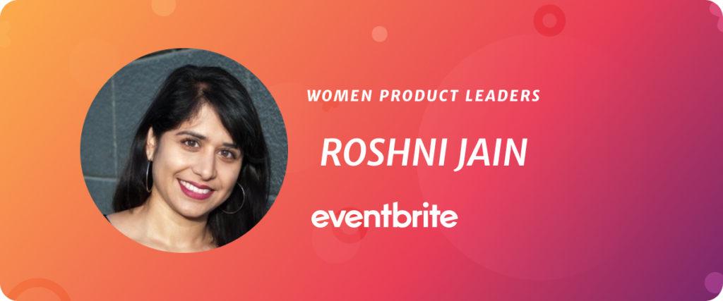 Roshni Jain, VP of Product at Eventbrite