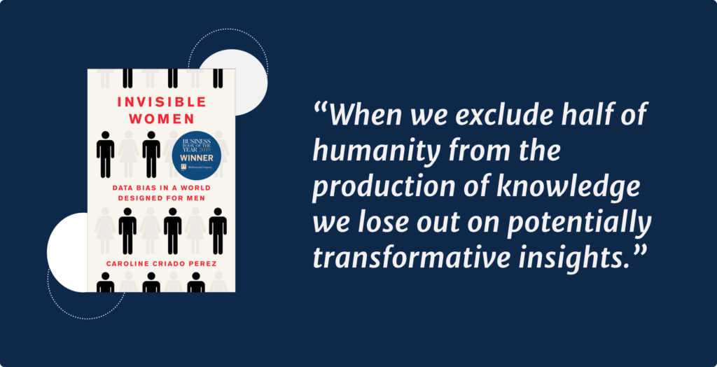 """When we exclude half of humanity from the production of knowledge we lose out on potentially transformative insights."""""""