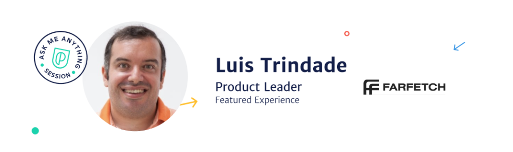 Luis Trindade, Principal Product Manager at Farfetch
