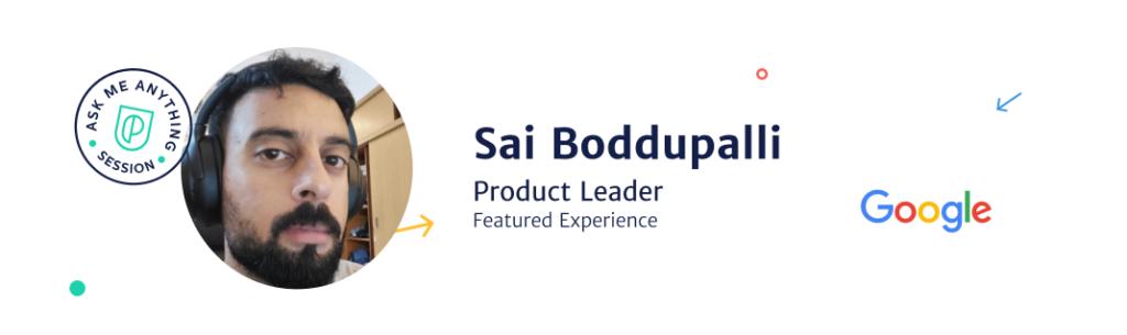 Sai Boddupalli, product leader at Google