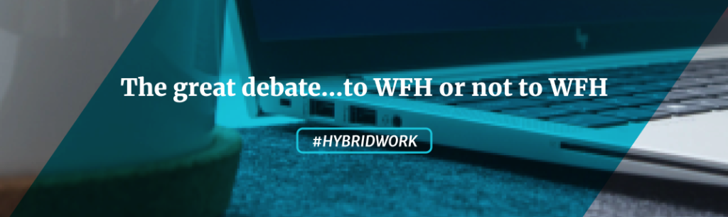 The Great Debate....to WFH or not to WFH