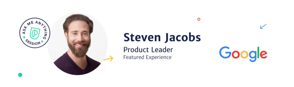 Steven Jacobs, Former Product Leader at Google