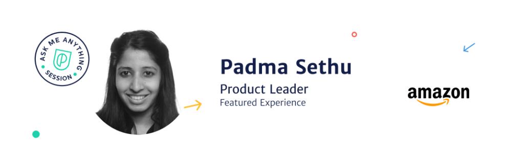Padma Sethu, Product Leader at Amazon