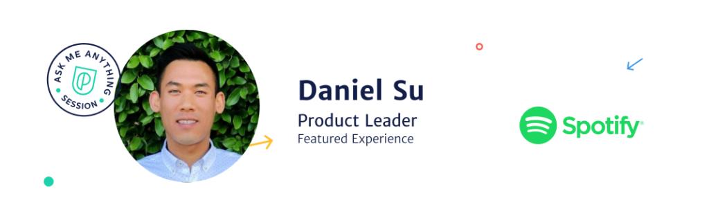 Daniel Su, Product Leader at Spotify