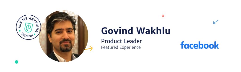 Govind Wakhlu, Product Leader at Facebook