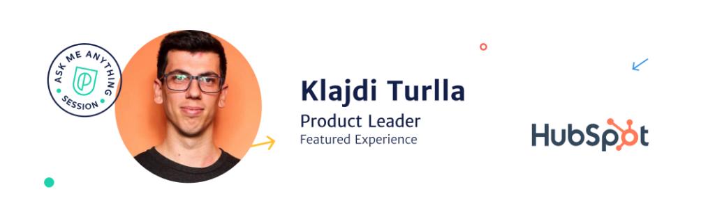 Klajdi Turlla, Sr Product Manager at Hubspot