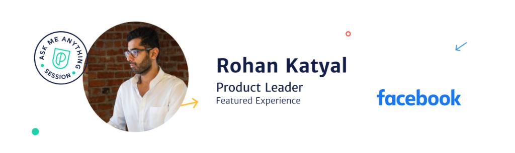 Rohan Katyal, Product Leader at Facebook