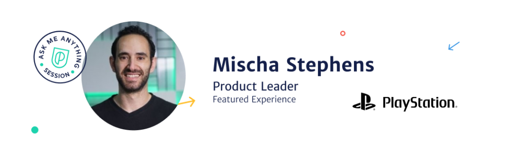 Mischa Stephens, Sr. Product Manager at PlayStation