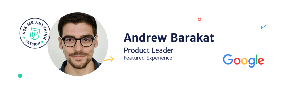 Andrew Barakat, Product Leader at Google